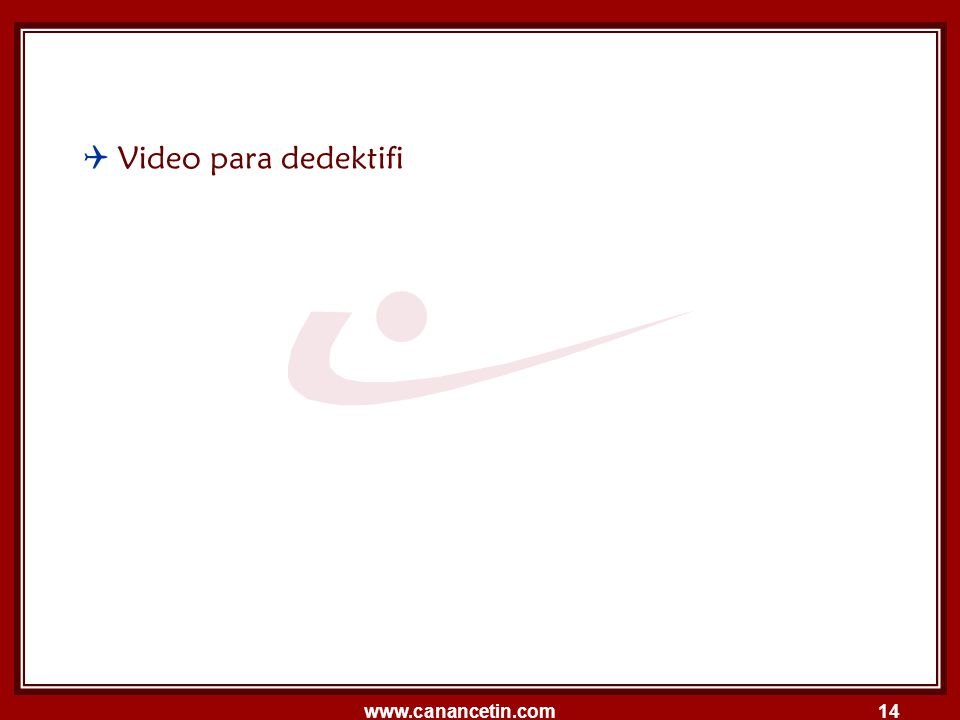 Video para dedektifi www.canancetin.com