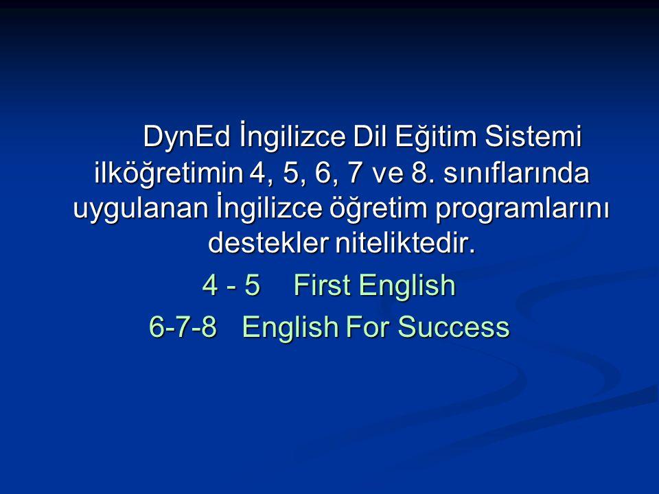 DynEd İngilizce Dil Eğitim Sistemi ilköğretimin 4, 5, 6, 7 ve 8