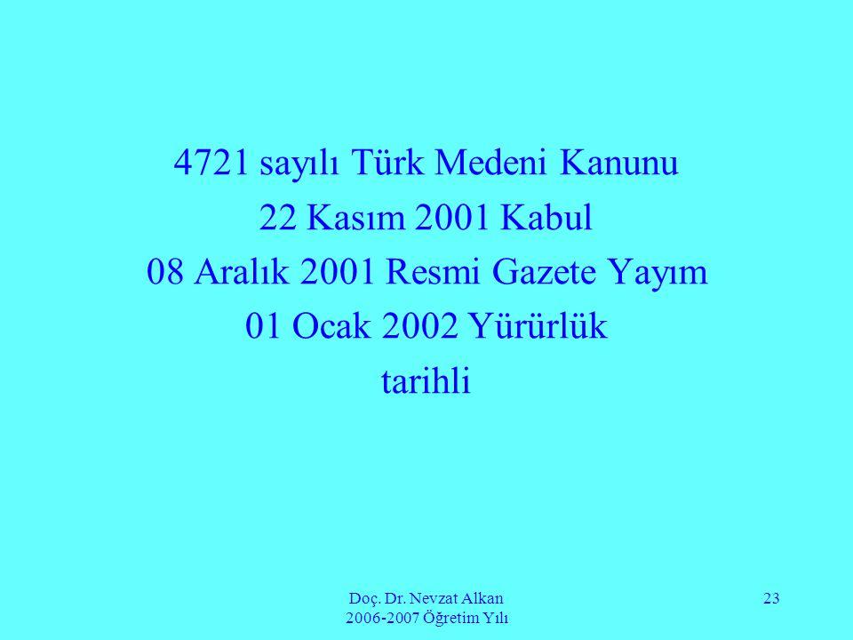 4721 sayılı Türk Medeni Kanunu 22 Kasım 2001 Kabul