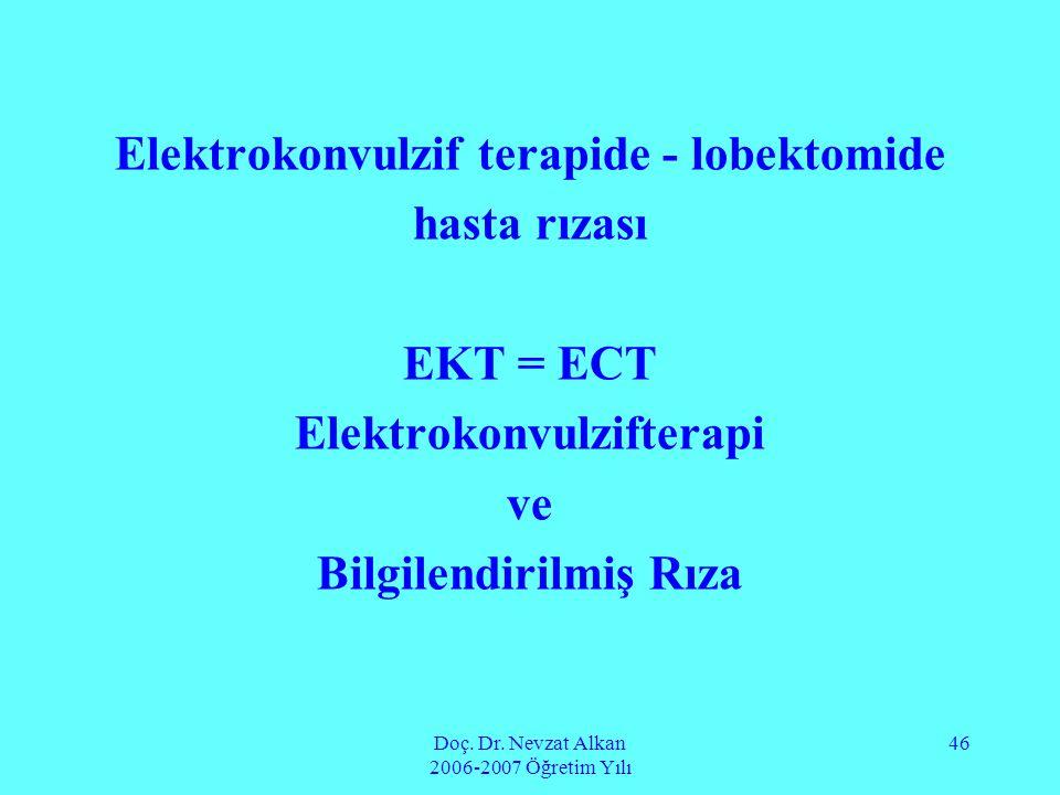 Elektrokonvulzif terapide - lobektomide hasta rızası EKT = ECT