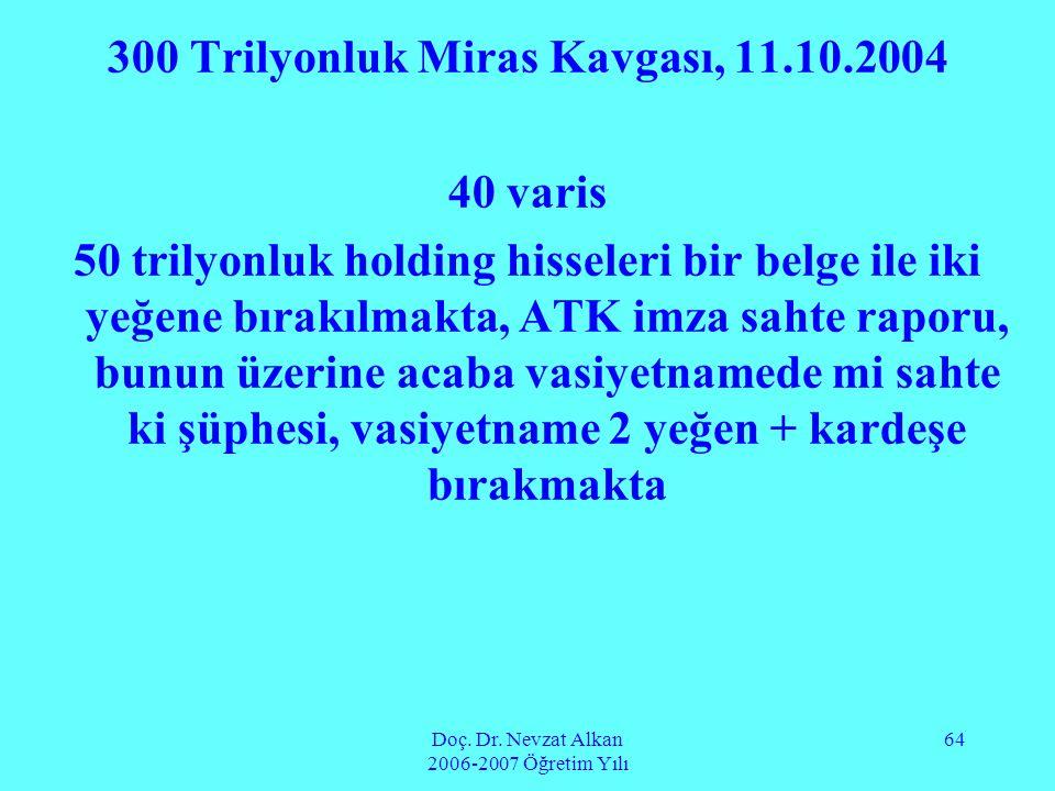 300 Trilyonluk Miras Kavgası, 11.10.2004