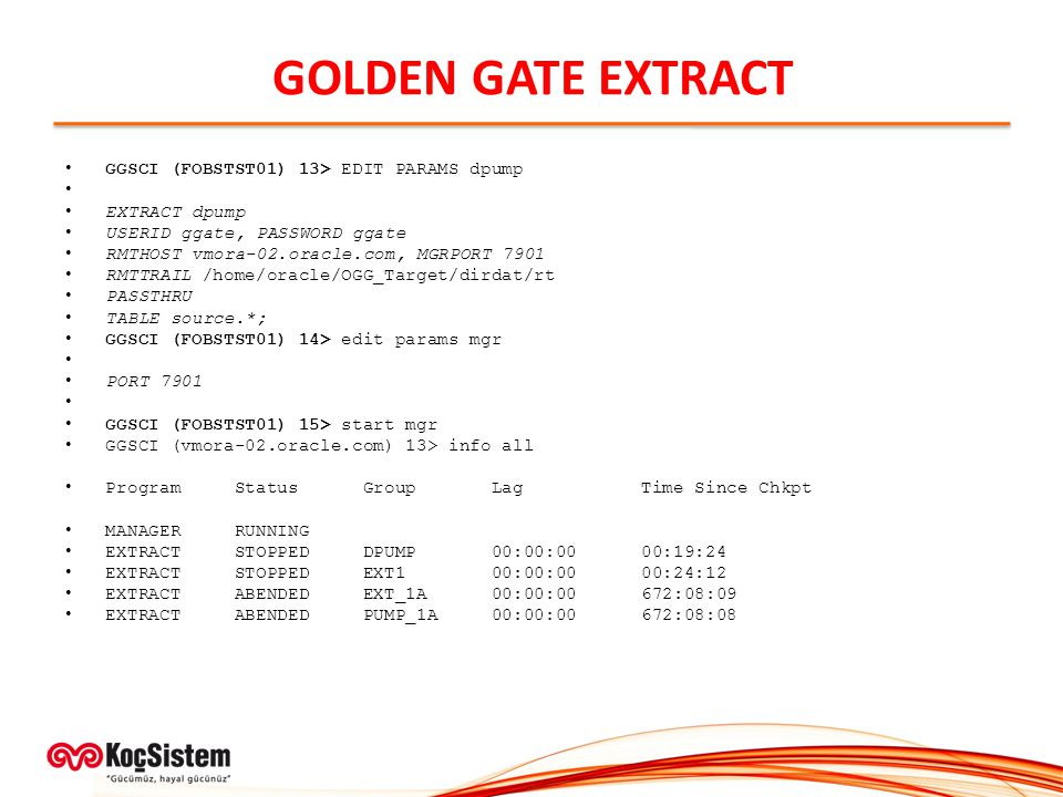GOLDEN GATE EXTRACT GGSCI (FOBSTST01) 13> EDIT PARAMS dpump