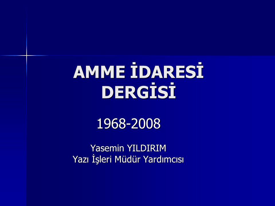 1968-2008 Yasemin YILDIRIM Yazı İşleri Müdür Yardımcısı