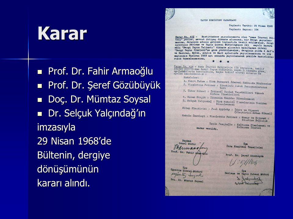 Karar Prof. Dr. Fahir Armaoğlu Prof. Dr. Şeref Gözübüyük
