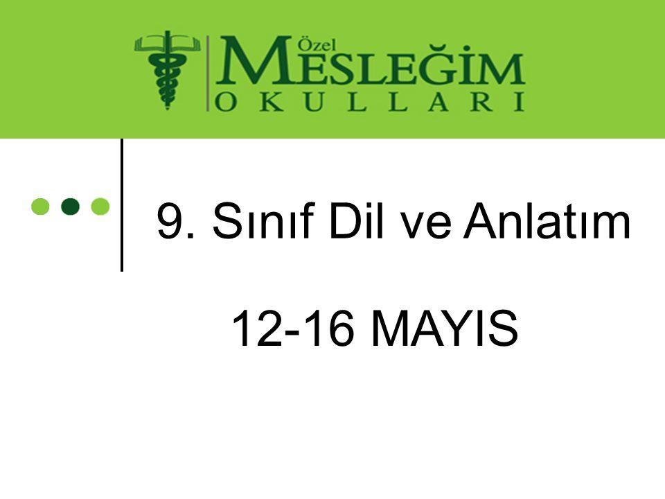 9. Sınıf Dil ve Anlatım 12-16 MAYIS