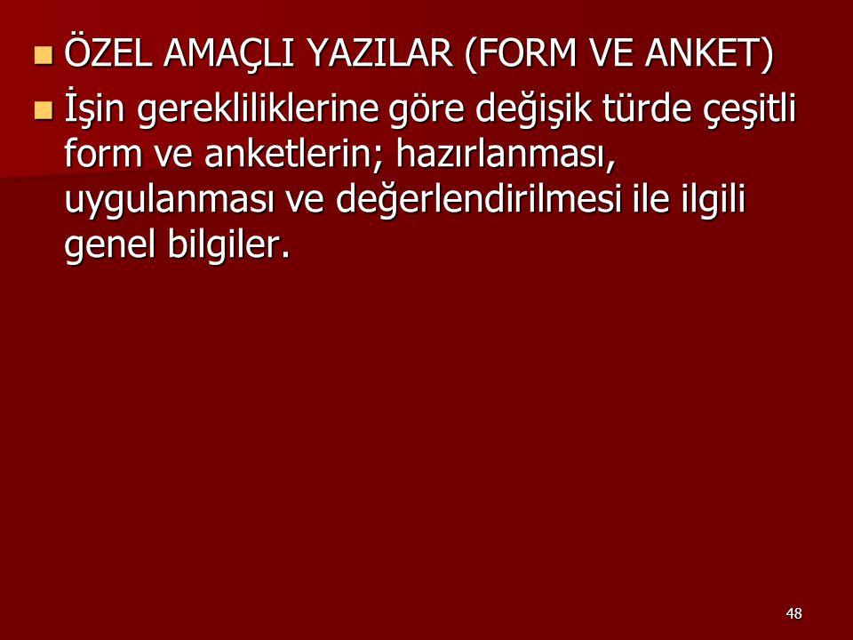 ÖZEL AMAÇLI YAZILAR (FORM VE ANKET)