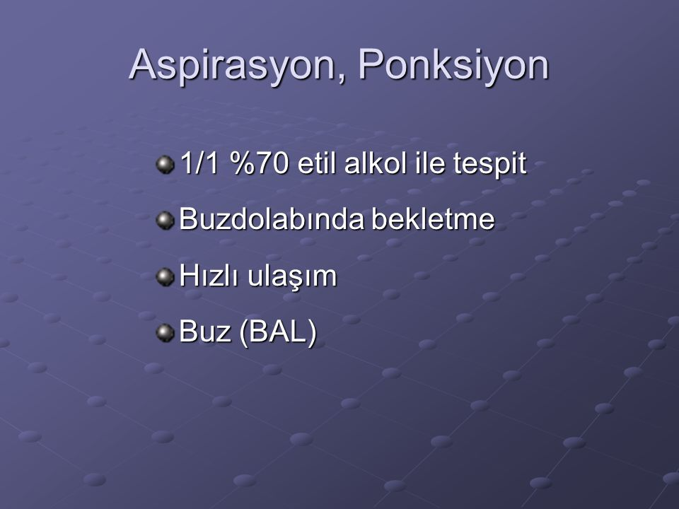 Aspirasyon, Ponksiyon 1/1 %70 etil alkol ile tespit