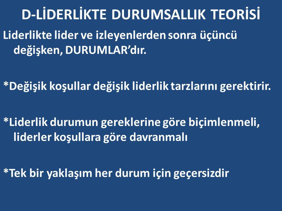 D-LİDERLİKTE DURUMSALLIK TEORİSİ