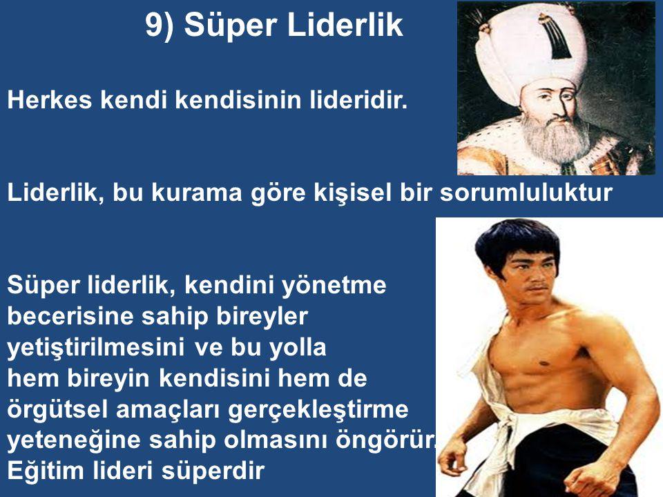 9) Süper Liderlik Herkes kendi kendisinin lideridir.