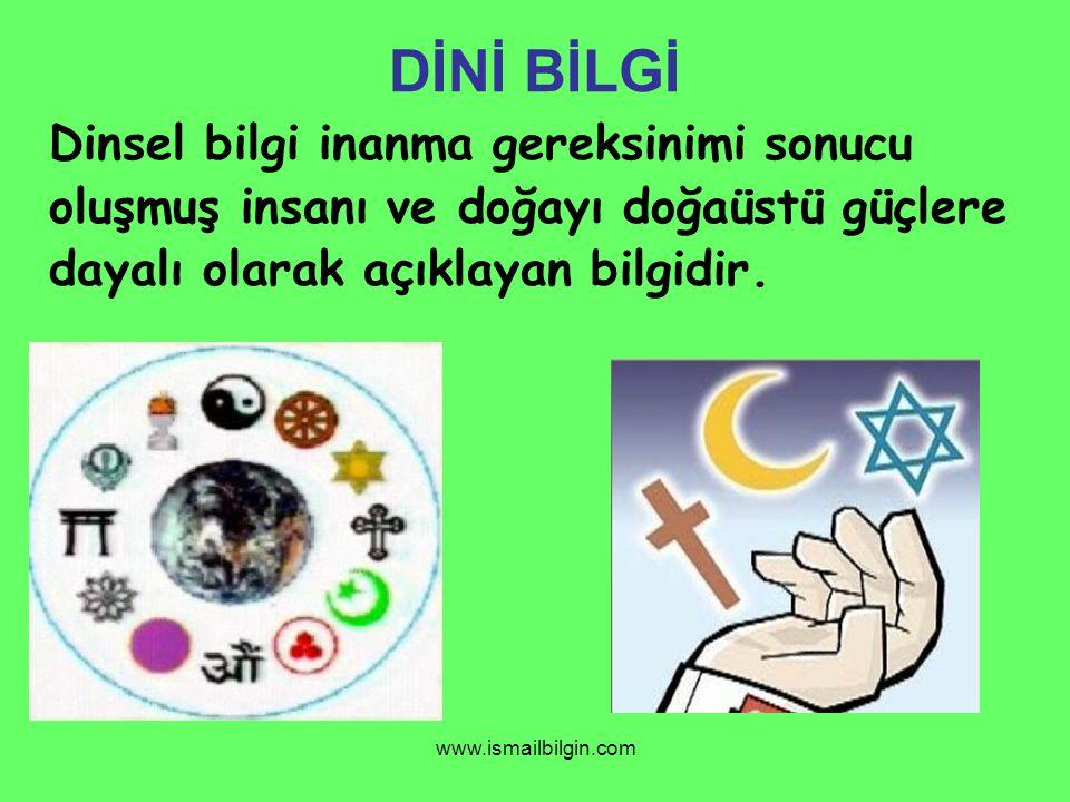 DİNİ BİLGİ Dinsel bilgi inanma gereksinimi sonucu