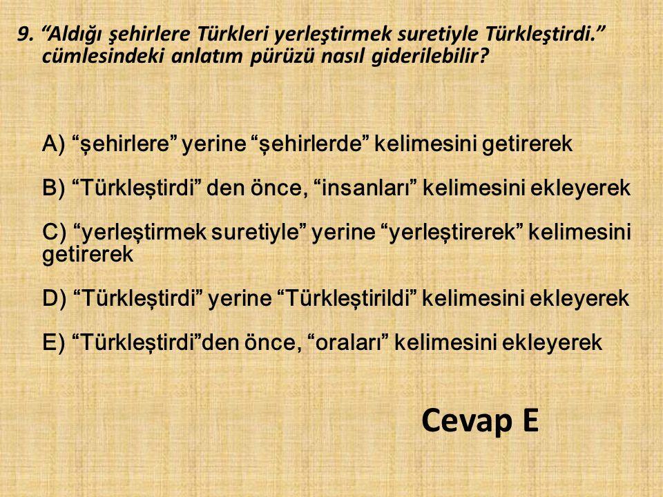 9. Aldığı şehirlere Türkleri yerleştirmek suretiyle Türkleştirdi