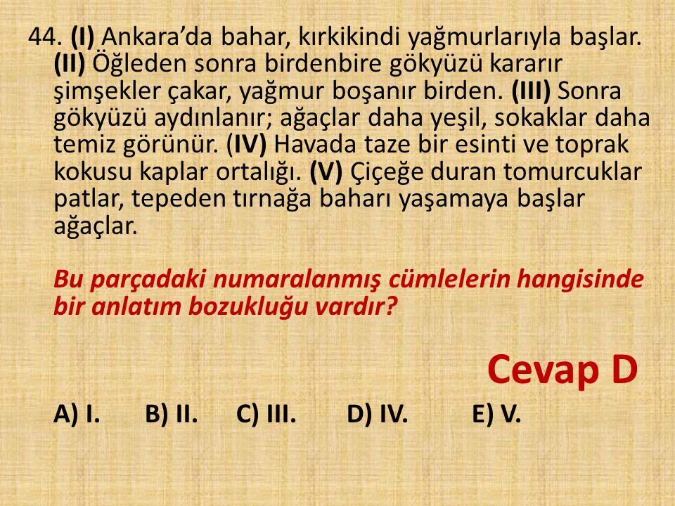 44. (I) Ankara'da bahar, kırkikindi yağmurlarıyla başlar