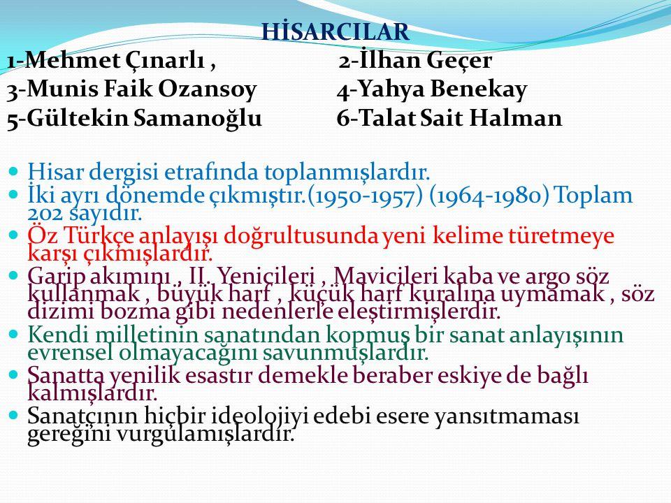 HİSARCILAR 1-Mehmet Çınarlı , 2-İlhan Geçer. 3-Munis Faik Ozansoy 4-Yahya Benekay.