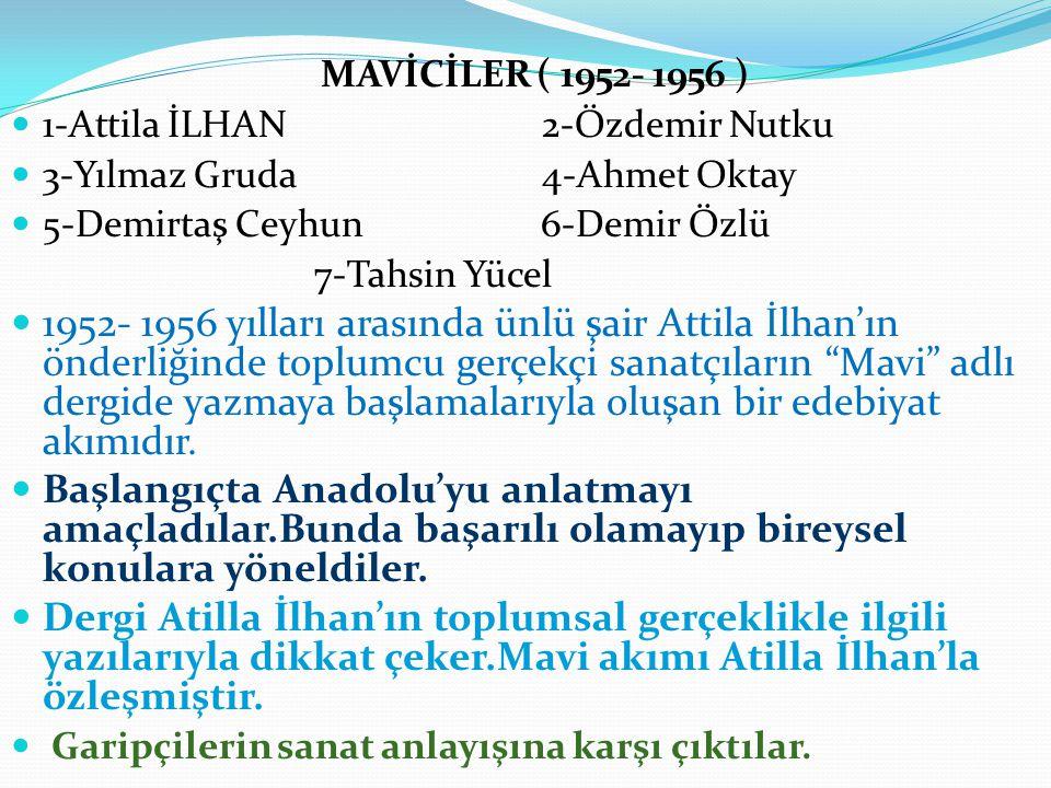 MAVİCİLER ( 1952- 1956 ) 1-Attila İLHAN 2-Özdemir Nutku. 3-Yılmaz Gruda 4-Ahmet Oktay.