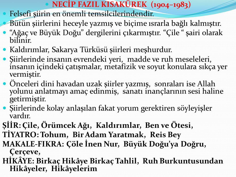 NECİP FAZIL KISAKÜREK (1904–1983)