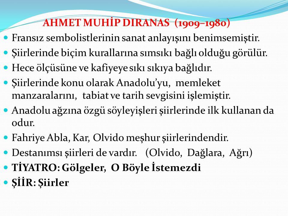 AHMET MUHİP DIRANAS (1909–1980)