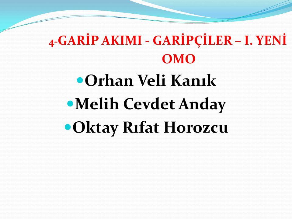 Orhan Veli Kanık Melih Cevdet Anday Oktay Rıfat Horozcu