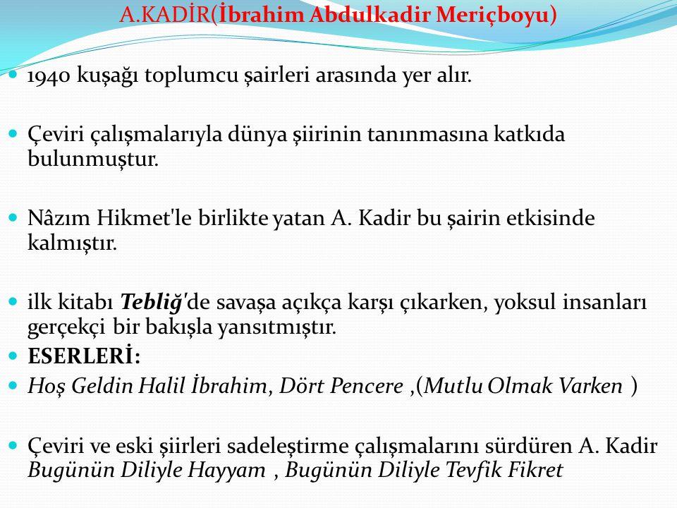 A.KADİR(İbrahim Abdulkadir Meriçboyu)