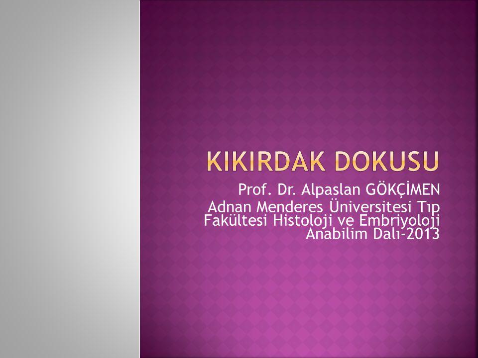 KIKIRDAK DOKUSU Prof. Dr. Alpaslan GÖKÇİMEN
