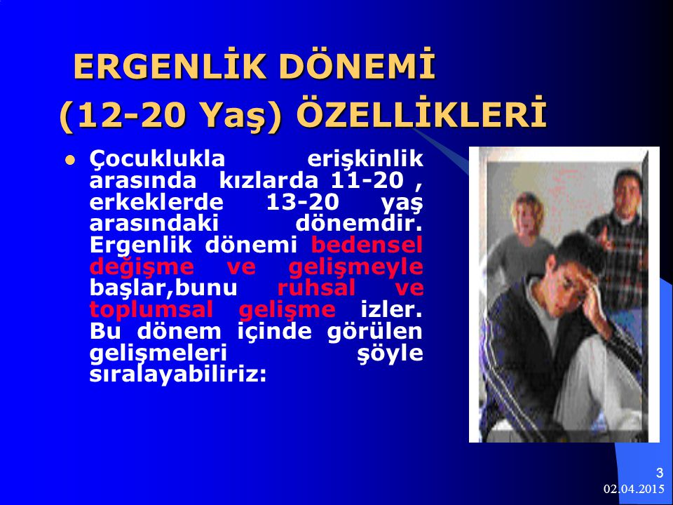 ERGENLİK DÖNEMİ (12-20 Yaş) ÖZELLİKLERİ
