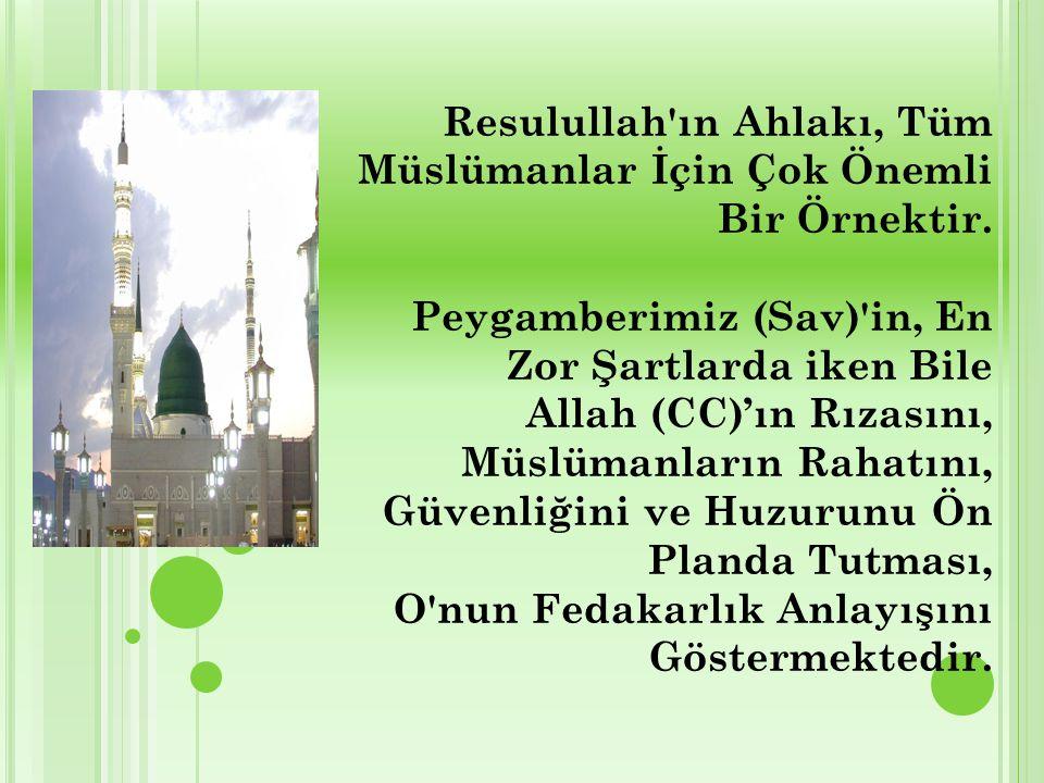 Resulullah ın Ahlakı, Tüm Müslümanlar İçin Çok Önemli Bir Örnektir
