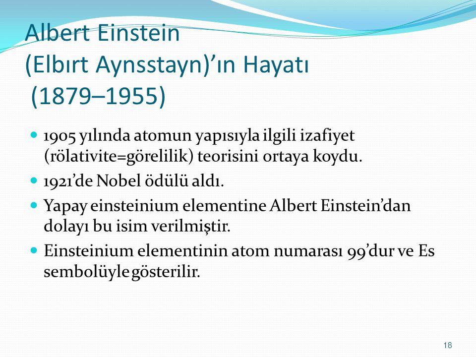 Albert Einstein (Elbırt Aynsstayn)'ın Hayatı (1879–1955)