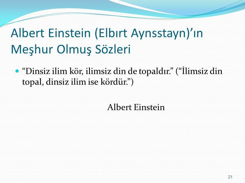 Albert Einstein (Elbırt Aynsstayn)'ın Meşhur Olmuş Sözleri