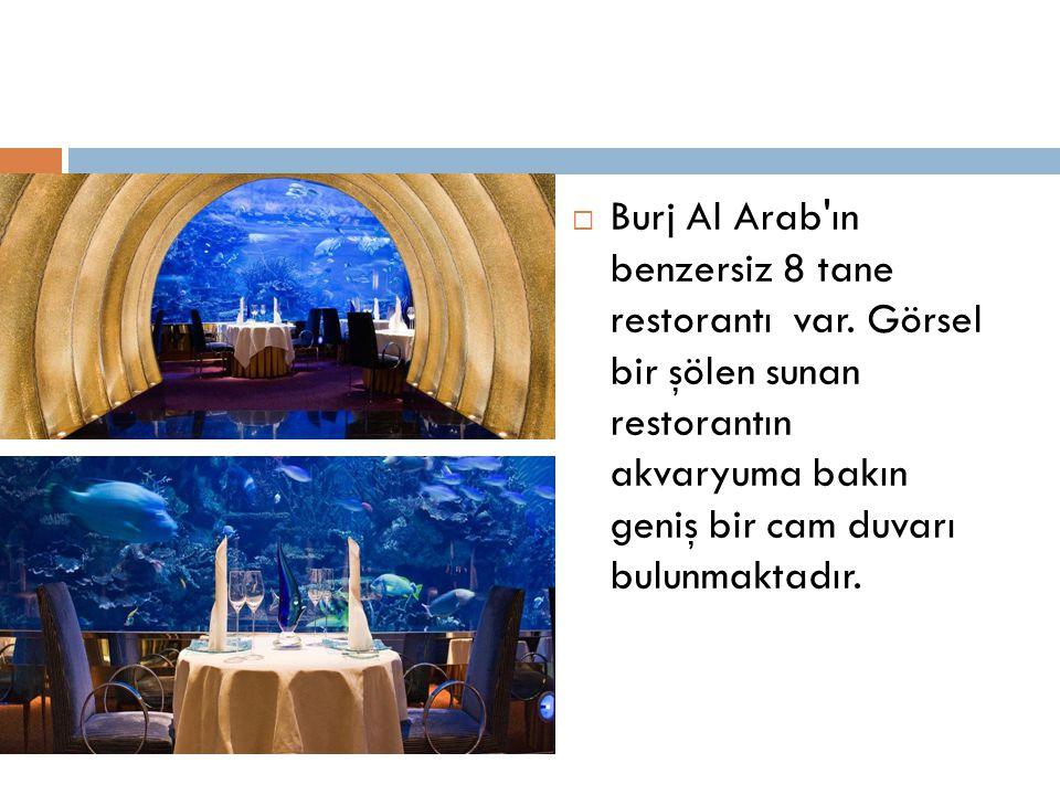 Burj Al Arab ın benzersiz 8 tane restorantı var