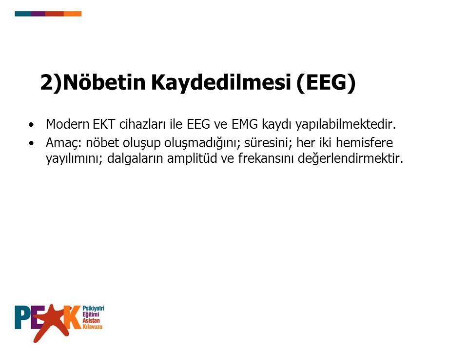 2)Nöbetin Kaydedilmesi (EEG)