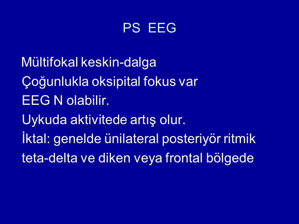 Çoğunlukla oksipital fokus var EEG N olabilir.