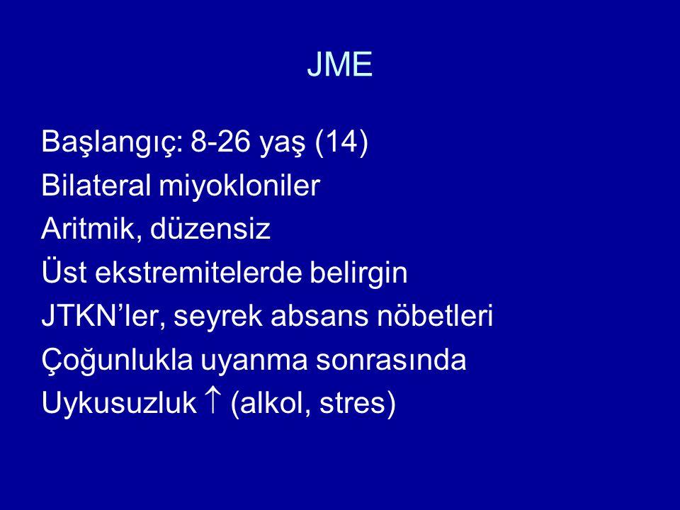 JME Başlangıç: 8-26 yaş (14) Bilateral miyokloniler Aritmik, düzensiz