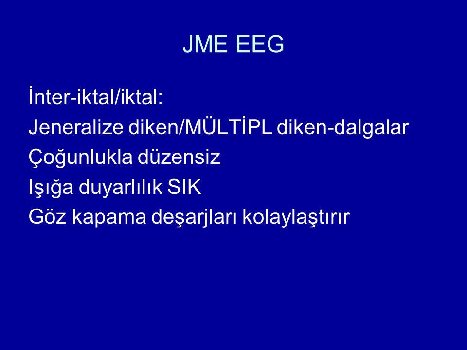 JME EEG İnter-iktal/iktal: Jeneralize diken/MÜLTİPL diken-dalgalar