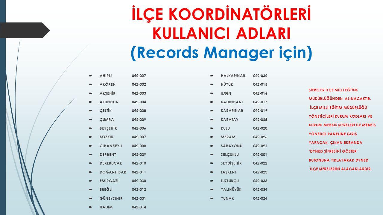 İLÇE KOORDİNATÖRLERİ KULLANICI ADLARI (Records Manager için)