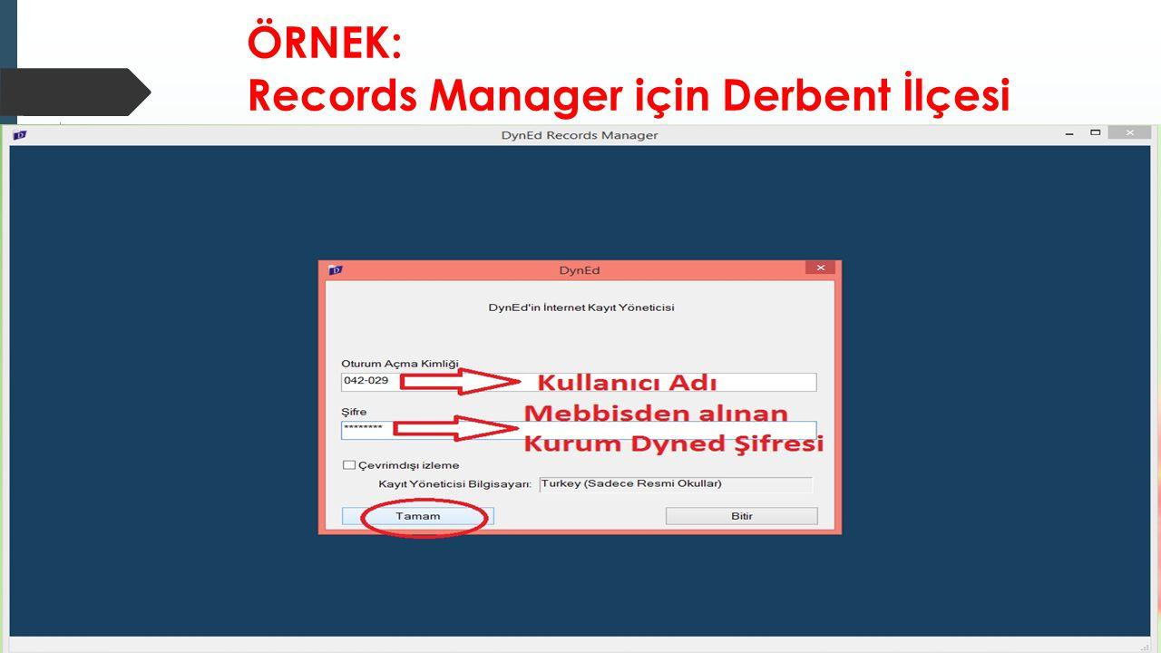 ÖRNEK: Records Manager için Derbent İlçesi