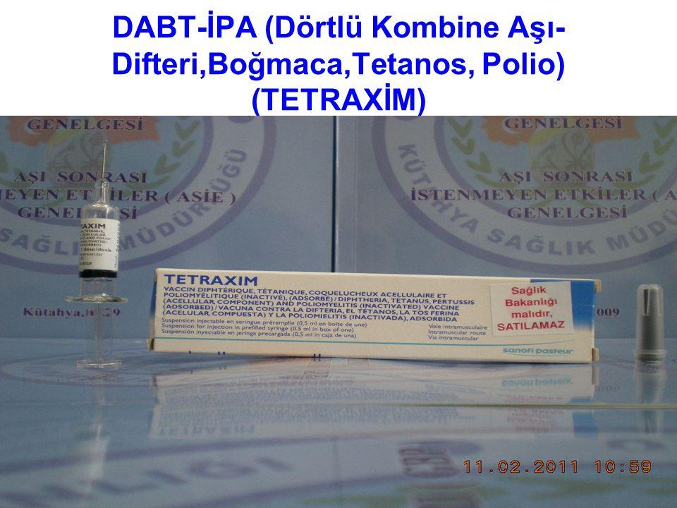 DABT-İPA (Dörtlü Kombine Aşı-Difteri,Boğmaca,Tetanos, Polio) (TETRAXİM)
