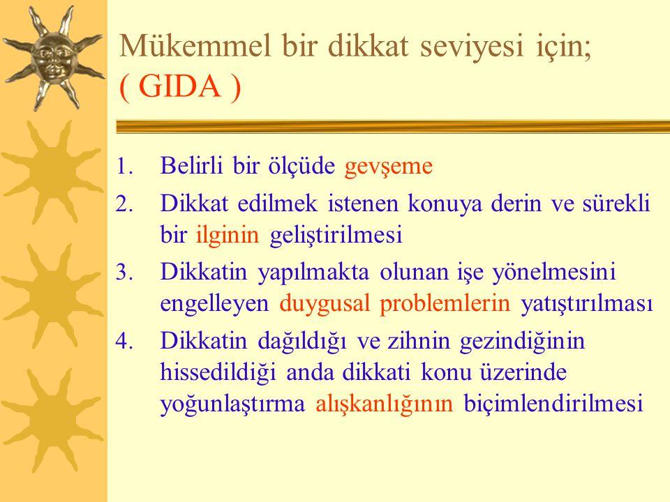 Mükemmel bir dikkat seviyesi için; ( GIDA )