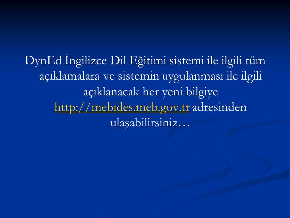 DynEd İngilizce Dil Eğitimi sistemi ile ilgili tüm açıklamalara ve sistemin uygulanması ile ilgili açıklanacak her yeni bilgiye http://mebides.meb.gov.tr adresinden ulaşabilirsiniz…