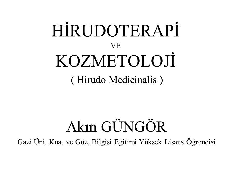 HİRUDOTERAPİ VE KOZMETOLOJİ ( Hirudo Medicinalis )