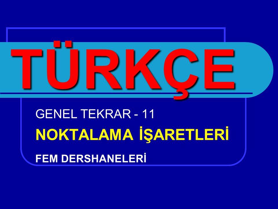 GENEL TEKRAR - 11 NOKTALAMA İŞARETLERİ FEM DERSHANELERİ