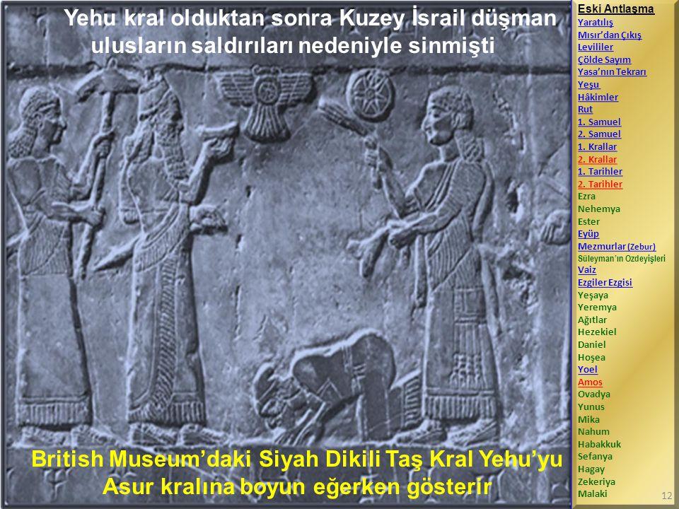 Yehu kral olduktan sonra Kuzey İsrail düşman ulusların saldırıları nedeniyle sinmişti