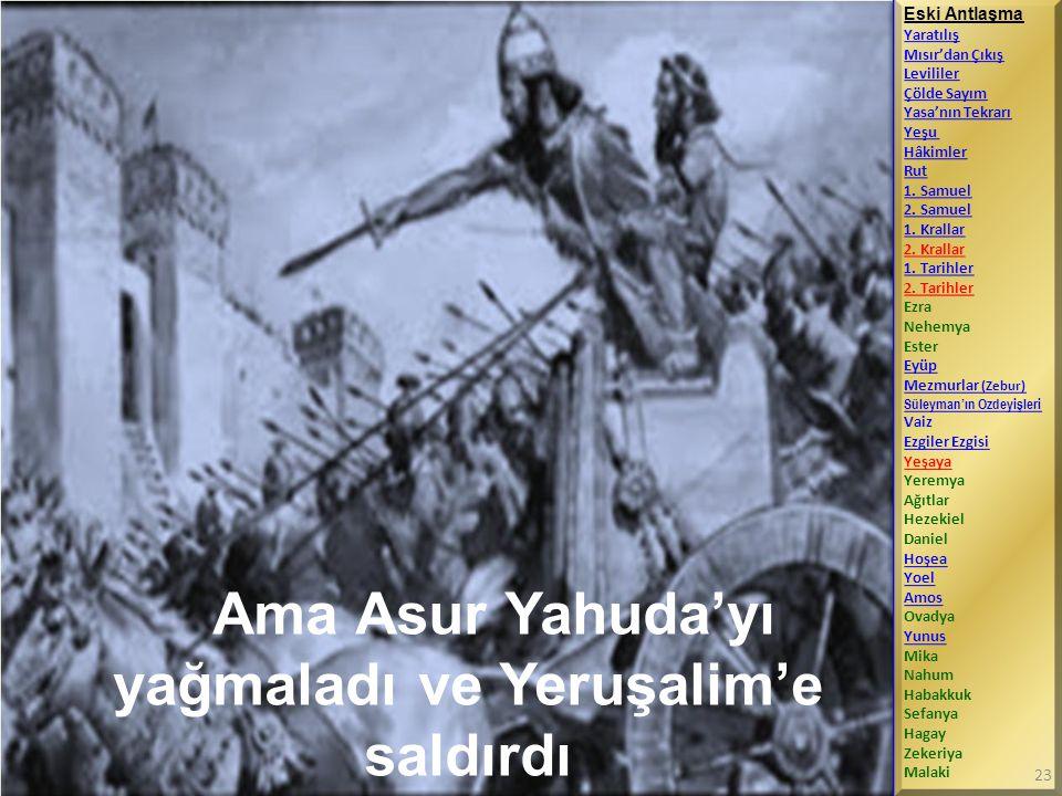 Ama Asur Yahuda'yı yağmaladı ve Yeruşalim'e saldırdı
