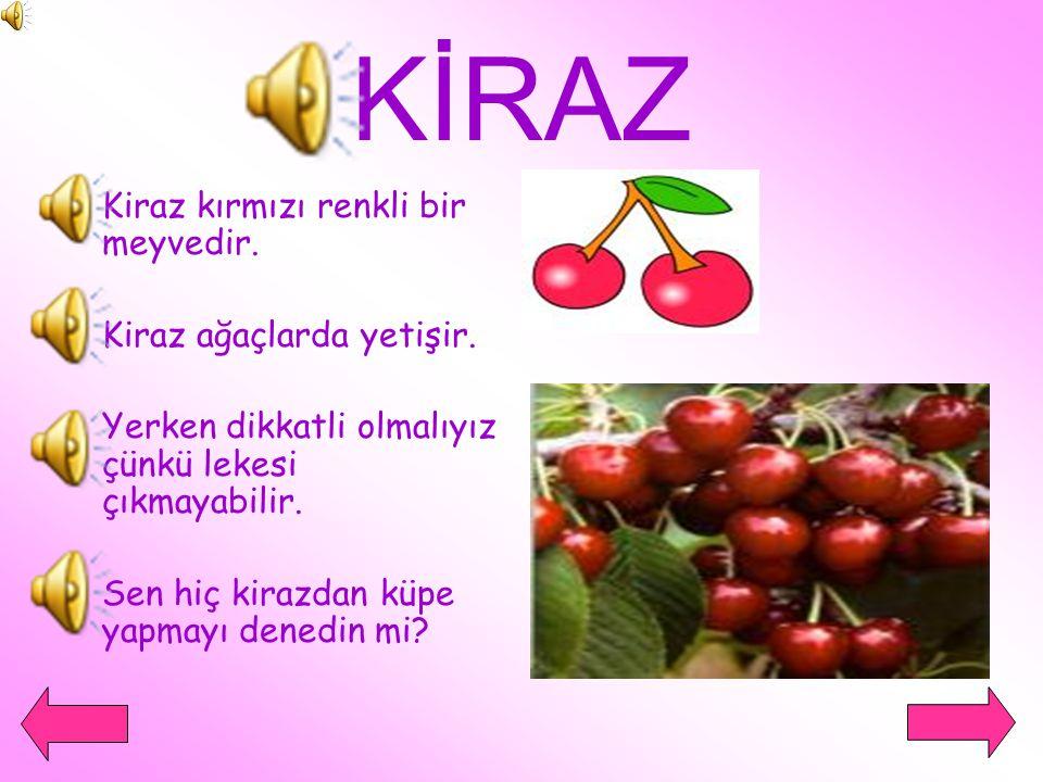 KİRAZ Kiraz kırmızı renkli bir meyvedir. Kiraz ağaçlarda yetişir.