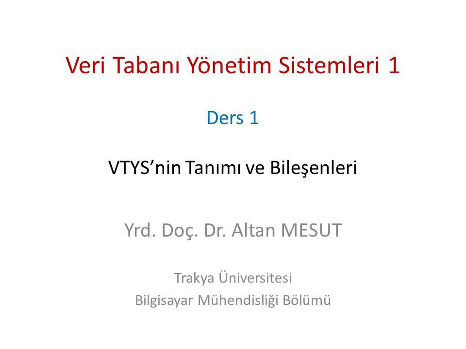 Veri Tabanı Yönetim Sistemleri 1 Ders 1 VTYS'nin Tanımı ve Bileşenleri
