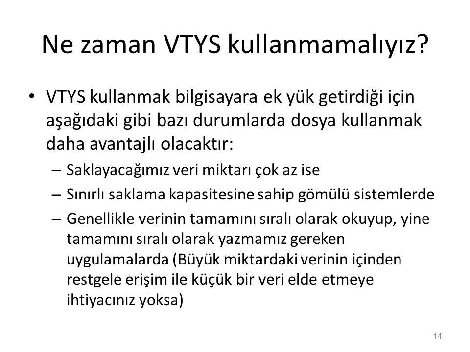 Ne zaman VTYS kullanmamalıyız