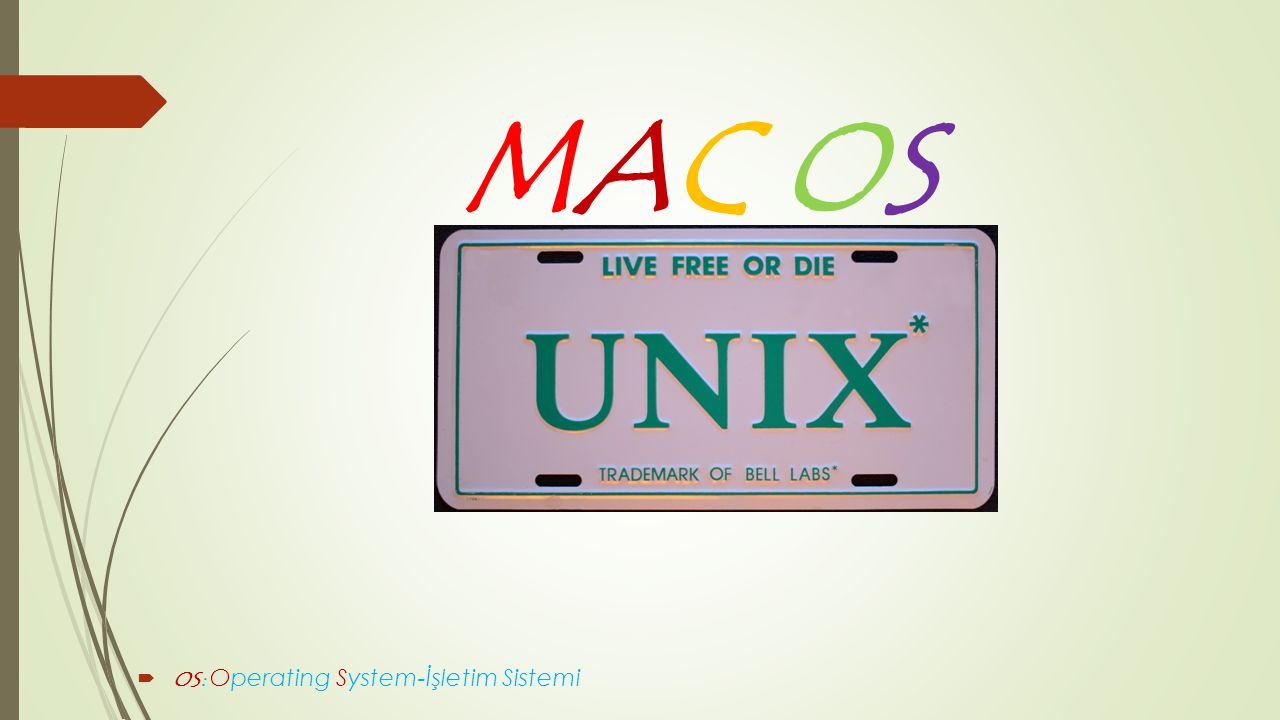 MAC OS OS: Operating System-İşletim Sistemi