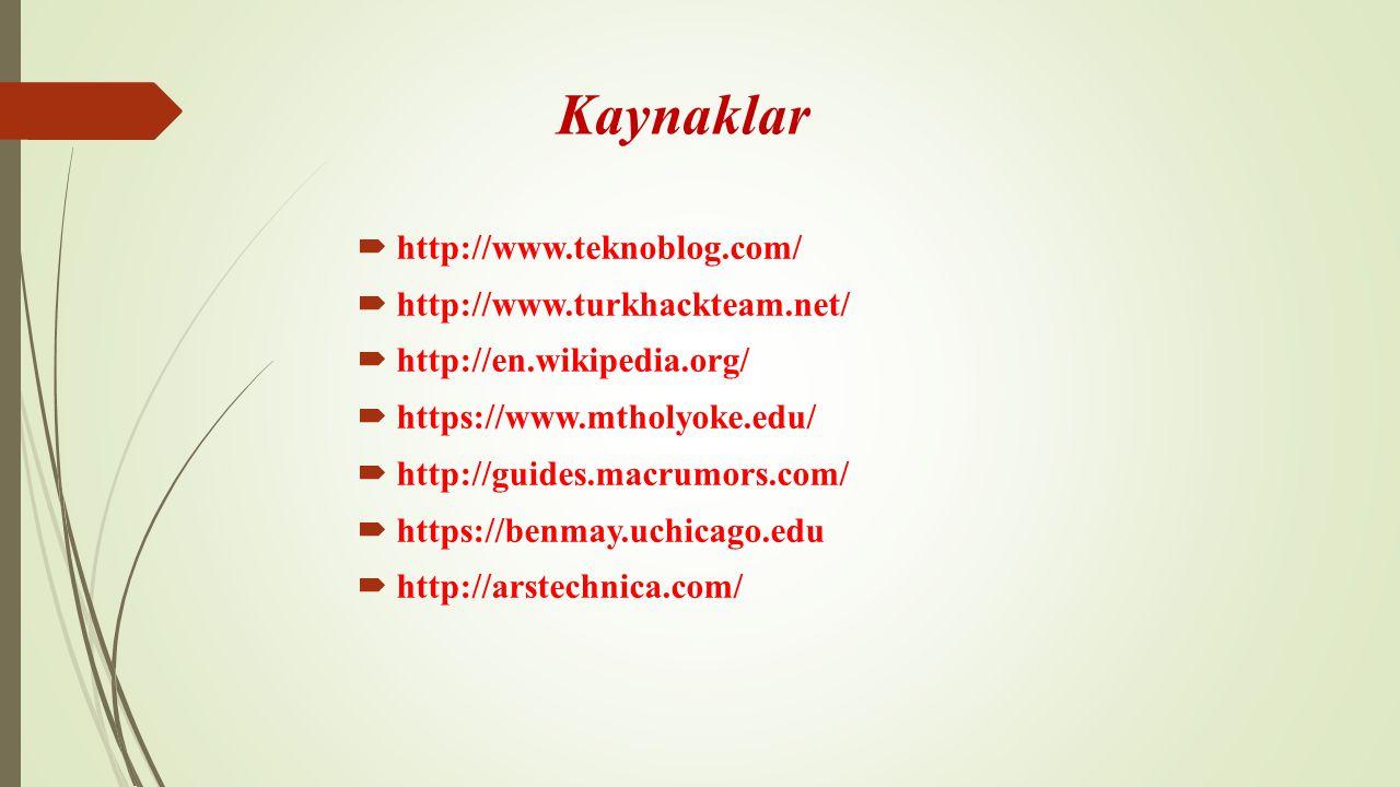 Kaynaklar http://www.teknoblog.com/ http://www.turkhackteam.net/