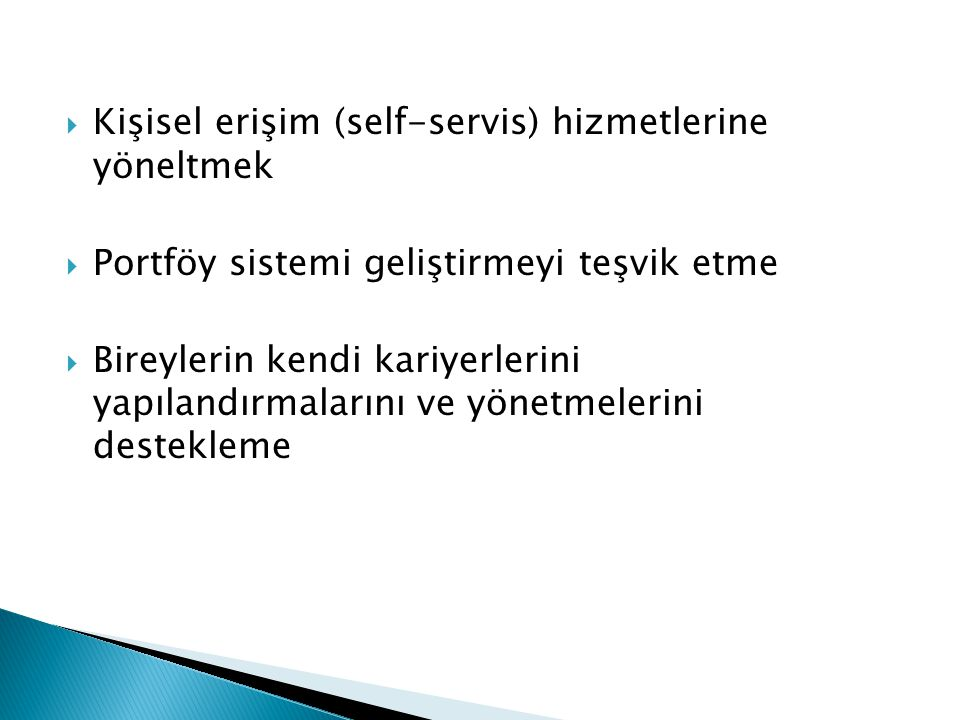 Kişisel erişim (self-servis) hizmetlerine yöneltmek