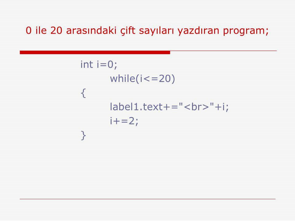 0 ile 20 arasındaki çift sayıları yazdıran program;