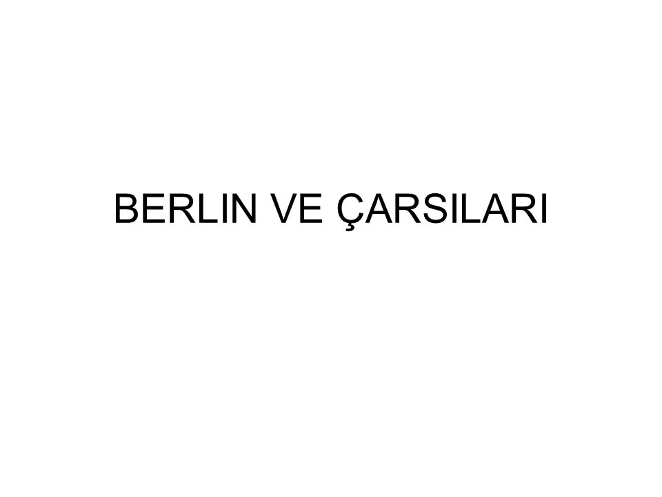 BERLIN VE ÇARSILARI