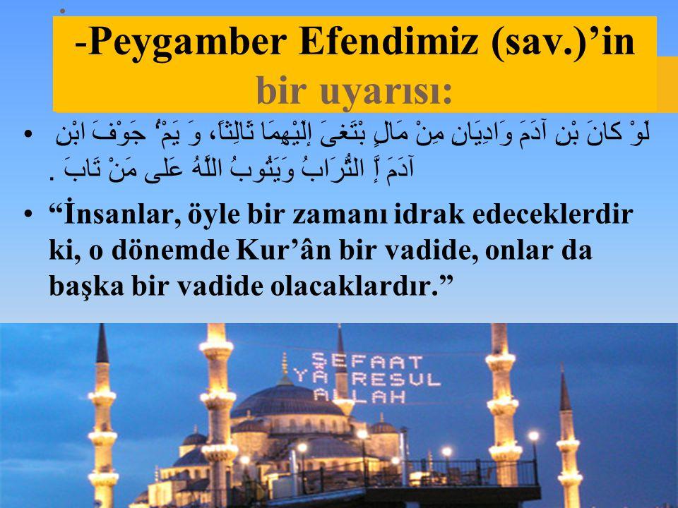 -Peygamber Efendimiz (sav.)'in bir uyarısı: